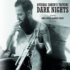 Dark Nights mp3 Album by Avishai Cohen's Triveni