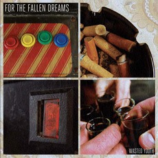 Wasted Youth mp3 Album by For The Fallen Dreams