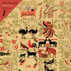 Archive Series Volume No. 1 mp3 Artist Compilation by Iron & Wine