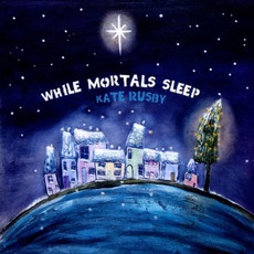 While Mortals Sleep mp3 Album by Kate Rusby