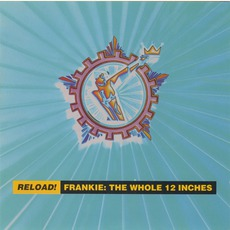Reload! Frankie: The Whole 12 Inches mp3 Remix by Frankie Goes To Hollywood