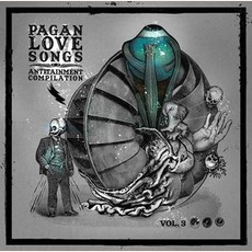 Pagan Love Songs: Antitainment Compilation, Volume 3 mp3 Compilation by Various Artists