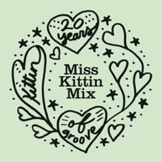 20 Years Kittin Of Groove: Miss Kittin Mix by Various Artists