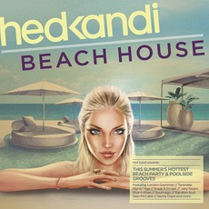 Hed Kandi: Beach House by Various Artists