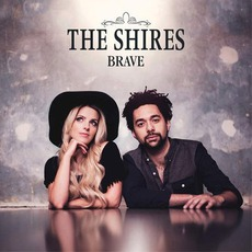 Brave (Deluxe Edition) mp3 Album by The Shires
