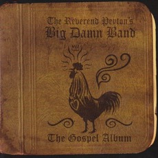The Gospel Album mp3 Album by The Reverend Peyton's Big Damn Band