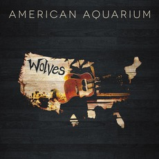 Wolves mp3 Album by American Aquarium
