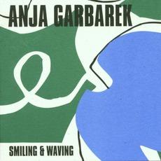 Smiling & Waving by Anja Garbarek