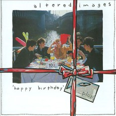 Happy Birthday... Plus mp3 Album by Altered Images