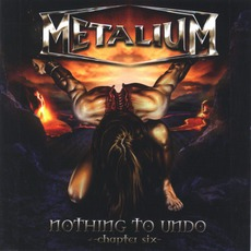 Nothing To Undo: Chapter Six mp3 Album by Metalium