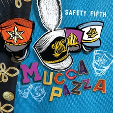 Safety Fifth mp3 Album by Mucca Pazza