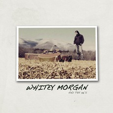 Whitey Morgan And The 78's mp3 Album by Whitey Morgan And The 78's