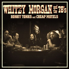 Honky Tonks And Cheap Motels mp3 Album by Whitey Morgan And The 78's