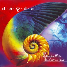 Sleeping With The Gods Of Love mp3 Album by Dagda