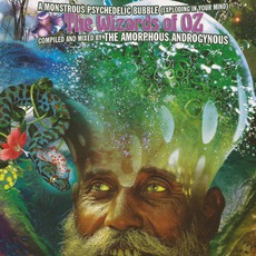 A Monstrous Psychedelic Bubble Exploding In Your Mind, Volume 4: The Wizards Of Oz mp3 Compilation by Various Artists