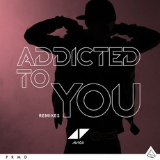 Addicted To You (Remixes) mp3 Remix by Avicii