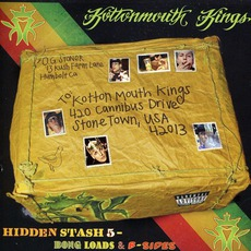 Hidden Stash 5: Bong Loads & B-Sides mp3 Artist Compilation by Kottonmouth Kings