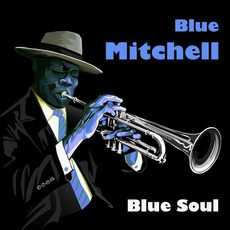 Blue Soul mp3 Artist Compilation by Blue Mitchell