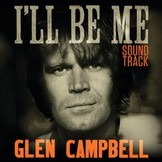 Glen Campbell: I'll Be Me Soundtrack mp3 Soundtrack by Various Artists