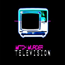 Television by Mitch Murder
