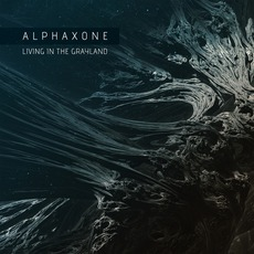 Living in the Grayland mp3 Album by ALPHAXONE