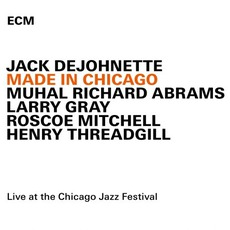 Made In Chicago by Jack DeJohnette