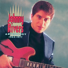 Anthology 1964-1977 by Johnny Rivers
