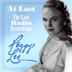 At Last: The Lost Radio Recordings by Peggy Lee