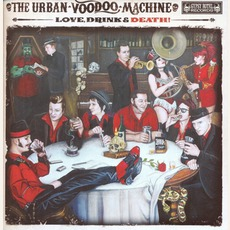 Love, Drinks & Death! mp3 Album by The Urban Voodoo Machine
