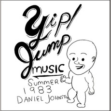 Yip/Jump Music (Remastered) by Daniel Johnston