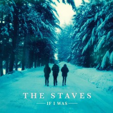 If I Was mp3 Album by The Staves