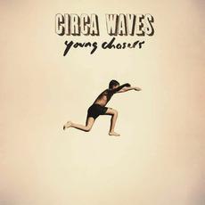 Young Chasers (Deluxe Edition) mp3 Album by Circa Waves