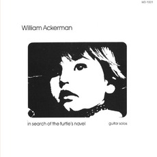 In Search of the Turtle's Navel mp3 Album by William Ackerman