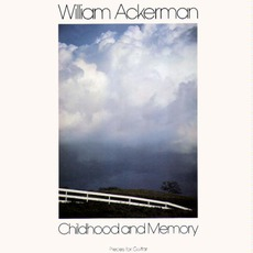 Childhood and Memory mp3 Album by William Ackerman