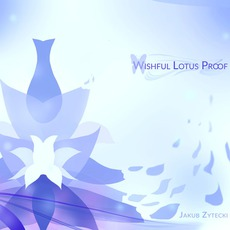 Wishful Lotus Proof mp3 Album by Jakub Zytecki