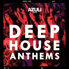 Azuli Presents: Deep House Anthems mp3 Compilation by Various Artists