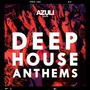 Azuli Presents: Deep House Anthems