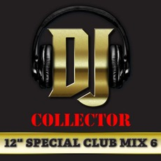 "DJ Collector: 12"" Special Club Mix, Vol. 6 by Various Artists"