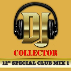 "DJ Collector: 12"" Special Club Mix, Vol. 1 mp3 Compilation by Various Artists"