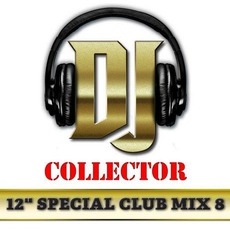 "DJ Collector: 12"" Special Club Mix, Vol. 8 mp3 Compilation by Various Artists"