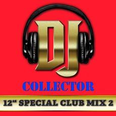 """DJ Collector: 12"""" Special Club Mix, Vol. 2"""