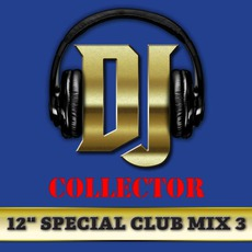 "DJ Collector: 12"" Special Club Mix, Vol. 3 by Various Artists"