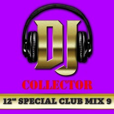 "DJ Collector: 12"" Special Club Mix, Vol. 9 mp3 Compilation by Various Artists"