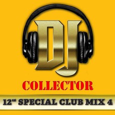 "DJ Collector: 12"" Special Club Mix, Vol. 4 by Various Artists"