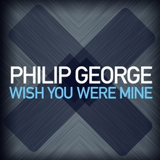 Wish You Were Mine mp3 Single by Philip George
