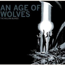 An Age Of Wolves mp3 Album by The William Blakes
