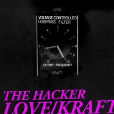 The Hacker - Love/Kraft (Complete Edition) mp3 Album by The Hacker