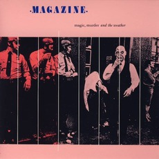 Magic, Murder And The Weather (Remastered) mp3 Album by Magazine