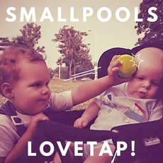 LOVETAP! mp3 Album by Smallpools