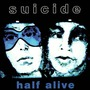 Half Alive (Re-Issue)